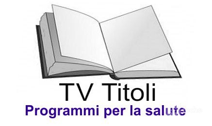 Programmi TV per la salute 2000 - 2005