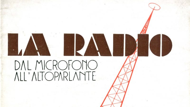 La Radio - Dal microfono all'altoparlante