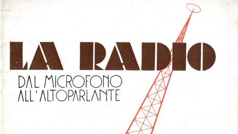 La Radio - Dal microfono all'altoparlante