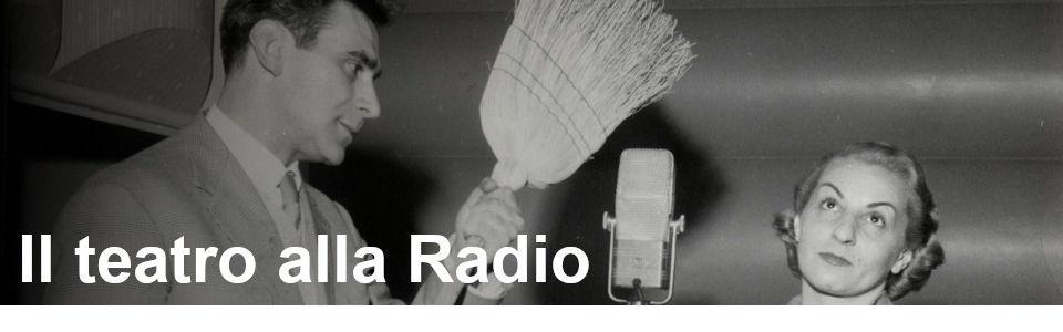 Il teatro alla Radio - Rai Teche