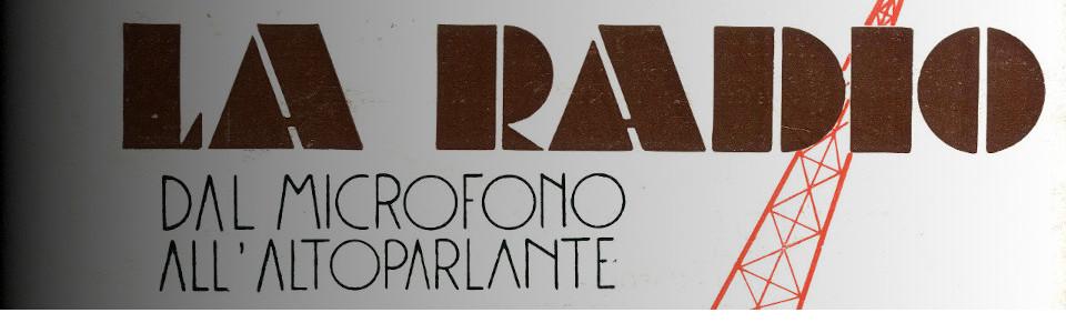 La Radio Dal Microfono All Altoparlante - Rai Teche