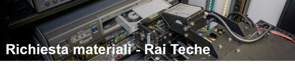 Richiesta materiali - Rai Teche