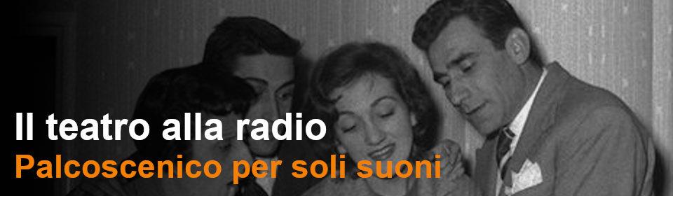 Il Teatro alla Radio - Rai Teche Pubblicazioni storiche