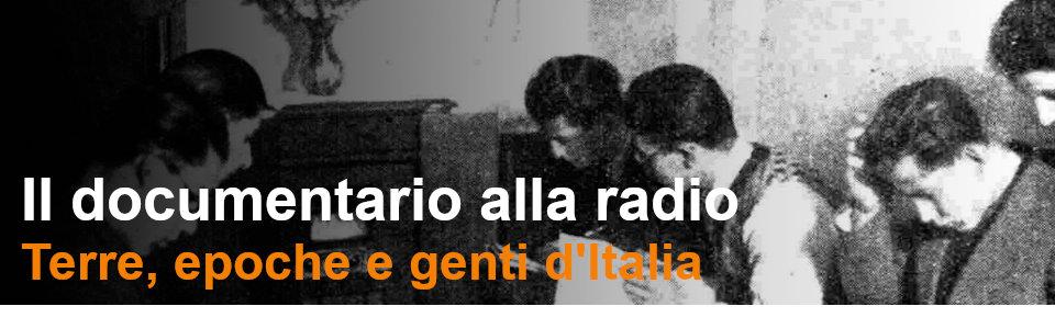 Il documentario alla Radio - Rai Teche Pubblicazioni storiche